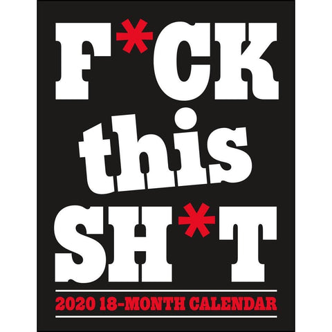 Fuck This Shit 2020 BIG Mini Calendar