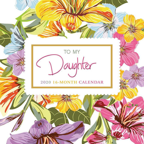To My Daughter To You With Love 2020 Wall Calendar Front Cover