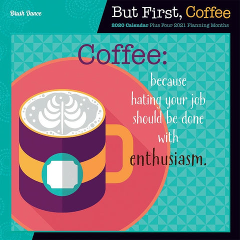 But First Coffee 2020 Wall Calendar Front Cover