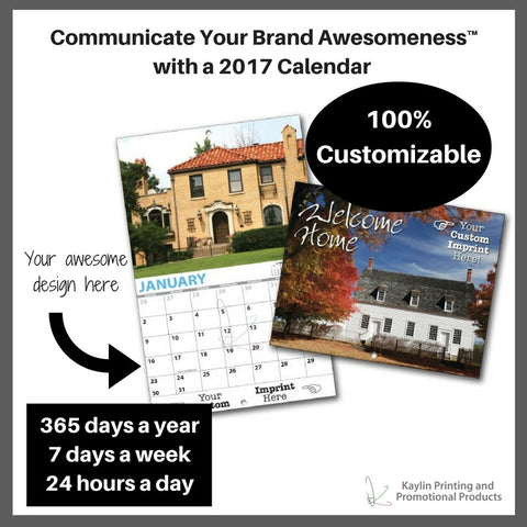 Communicate Your Brand Awesomeness™ with a 2017 Wall Calendar printed full color, personalized with your custom imprint or logo.