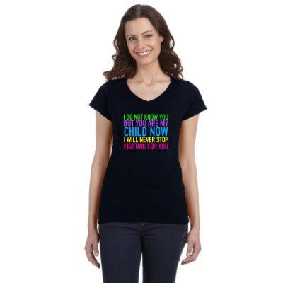 I DO NOT KNOW YOU BUT YOU ARE MY CHILD NOW  Ladies Shirts