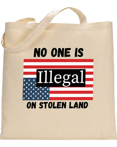 No One Is Illegal On Stolen Land Tote Bags