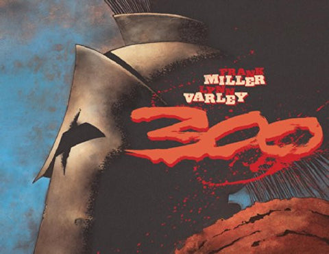 300 by Frank Miller and Lynn Varley