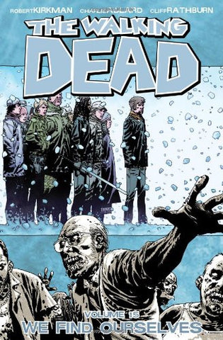 The Walking Dead V.15 We Find Ourselves