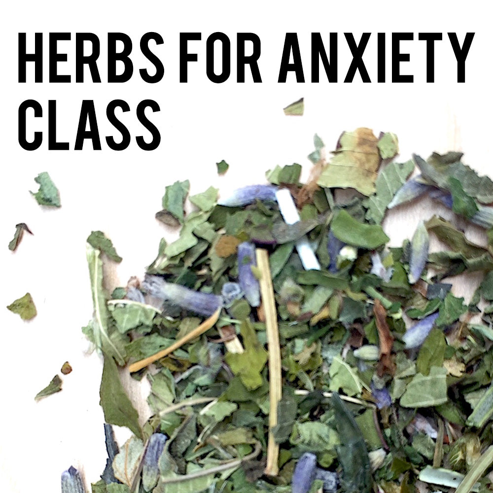 Herbs for Anxiety Class