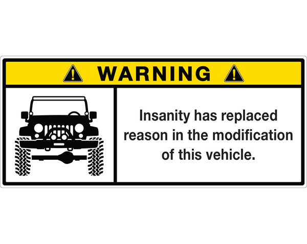 "JK Visor Warning Label Sticker - ""Insanity has Replaced Reason"" - Sticker Whale"