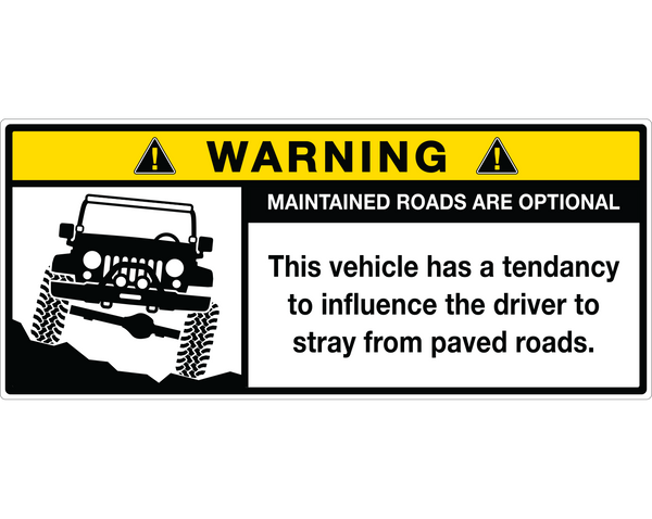 "JK Visor Warning Label Sticker - ""Maintained Roads are Optional"" - Sticker Whale"