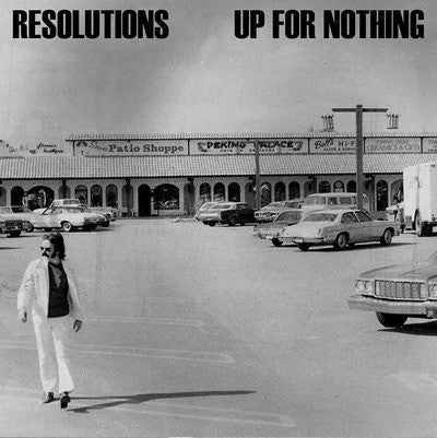 Resolutions / Up For Nothing split 7""