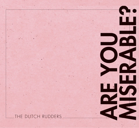 Dutch Rudders, The - Are You Miserable? CDEP