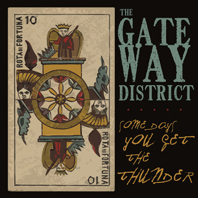 Gateway District, The - Some Days You Get The Thunder LP