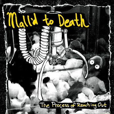 Mall'd To Death - The Process Of Reaching Out 7""