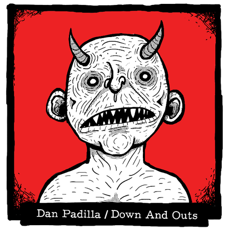 Dan Padilla / Down And Outs split 7""