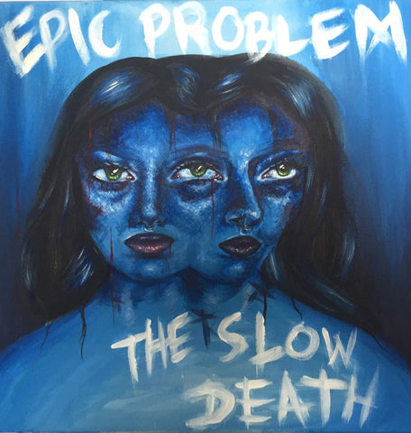 Epic Problem / The Slow Death split 7""