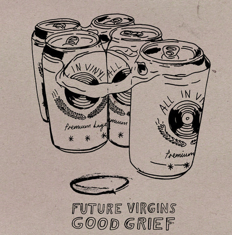 Future  Virgins / Good Grief split 7""