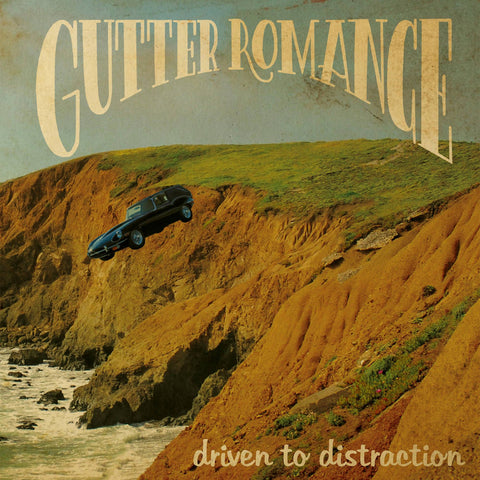 Gutter Romance - Driven To Distraction LP