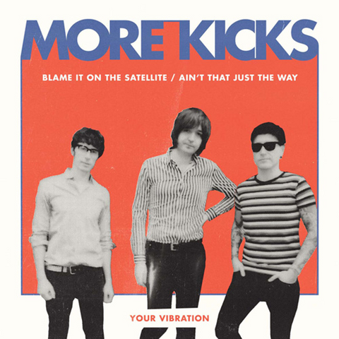 More Kicks – Blame It On The Satellite 7""