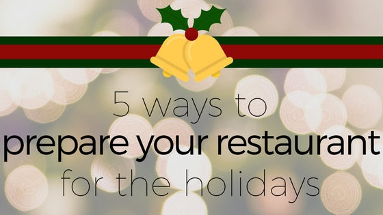 Prepare Your Restaurant For the Holidays