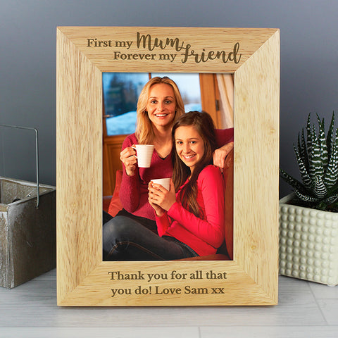 First My Mum Forever My Friend 5x7 Personalised Wooden Photo Frame