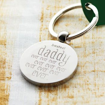 Bestest Daddy Ever Ever Ever Personalised Keyring