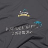 "Infinite Possibiities / ""One Ripple Moves An Ocean"" T-shirt – Asphalt"