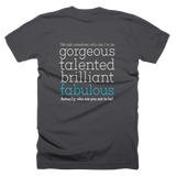 "Loving Without Boundaries / ""Gorgeous, Talented, Brilliant, Fabulous"" T-shirt – Asphalt"