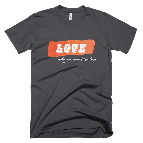 """Love How You Want To Love"" T-shirt – Asphalt"