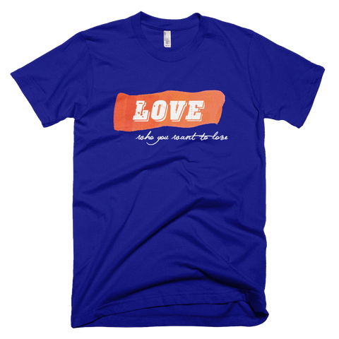 """Love How You Want To Love"" T-shirt – Lapis"