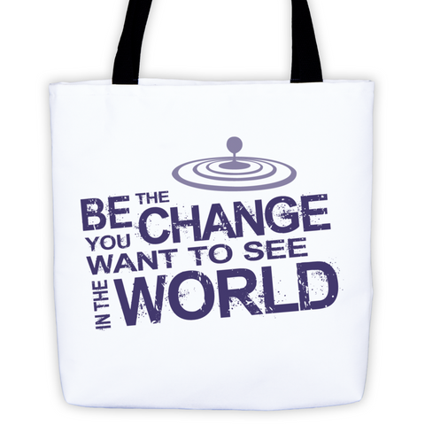 """Be The Change You Want To See In The World"" Tote Bag"