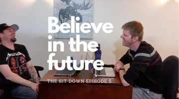 The Sit Down 5 - Believe in the Future