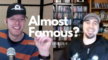 The Sit Down 6 - Almost Famous?