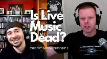 The Sit Down 8 - Is Live Music Dead?