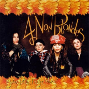 4 Non Blondes - Bigger, Better, Faster, More! (Limited Edition, Numbered, Reissue)Vinyl