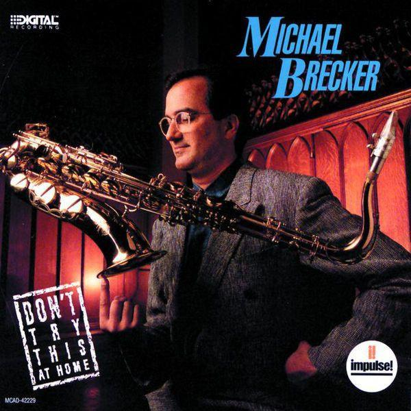 Michael Brecker - Don't Try This At Home (LP, Album, Used) - Used Records - Impulse! at Funky Moose Records