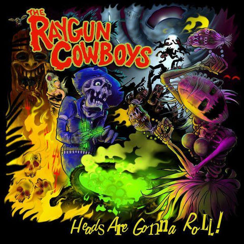 Raygun Cowboys - Heads Are Gonna Roll