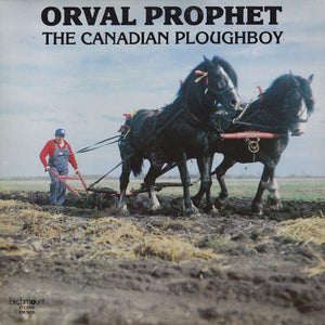 Orval Prophet - The Canadian Ploughboy (LP, Album, Used) - Used Records - Quality Records Limited at Funky Moose Records