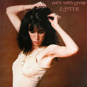 Patti Smith Group - Easter (Reissue)