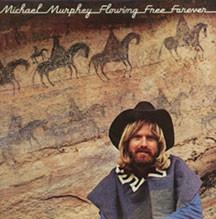 Michael Martin Murphey - Flowing Free Forever (LP, Album, Used) - Used Records - Epic at Funky Moose Records