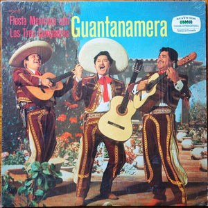 Los Tres Compadres - Fiesta Mexicana - Guantanamera (LP, Album, Mono, Used) - Used Records - RCA Victor at Funky Moose Records