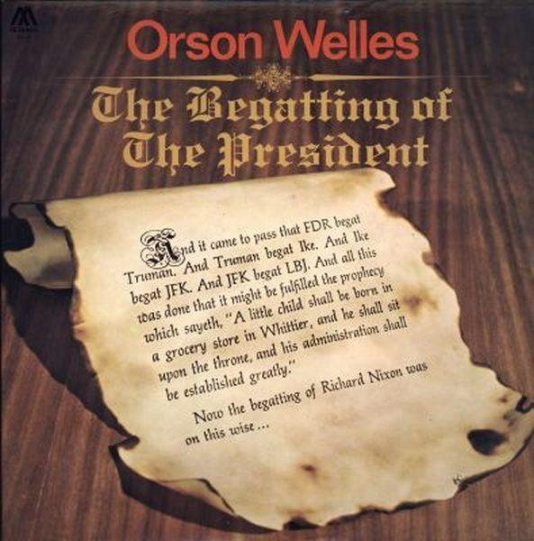 Orson Welles - The Begatting Of The President (LP, Album, Used) - Used Records - Mediarts at Funky Moose Records