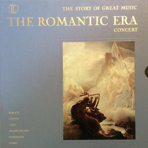 Various - The Story Of Great Music: The Romantic Era Concert (4xLP, Comp, Used) - Used Records - Time Life Records at Funky Moose Records
