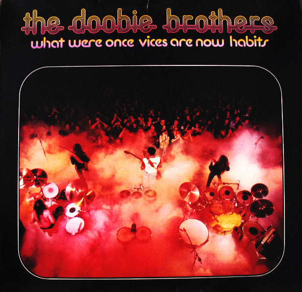 The Doobie Brothers - What Were Once Vices Are Now Habits (LP, Album, Used) - Used Records - Warner Bros. Records at Funky Moose Records