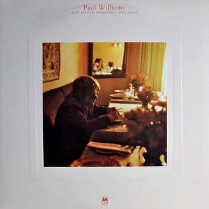 Paul Williams - Just An Old Fashioned Love Song (LP, Album, RE, Die, Used) - Used Records - A&M Records, A&M Records, A&M Records at Funky Moose Records