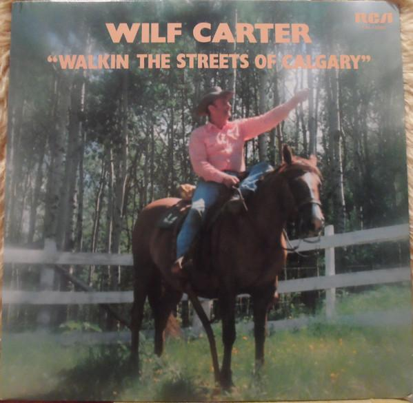 Wilf Carter - Walkin The Streets Of Calgary (LP, Used) - Used Records - RCA at Funky Moose Records
