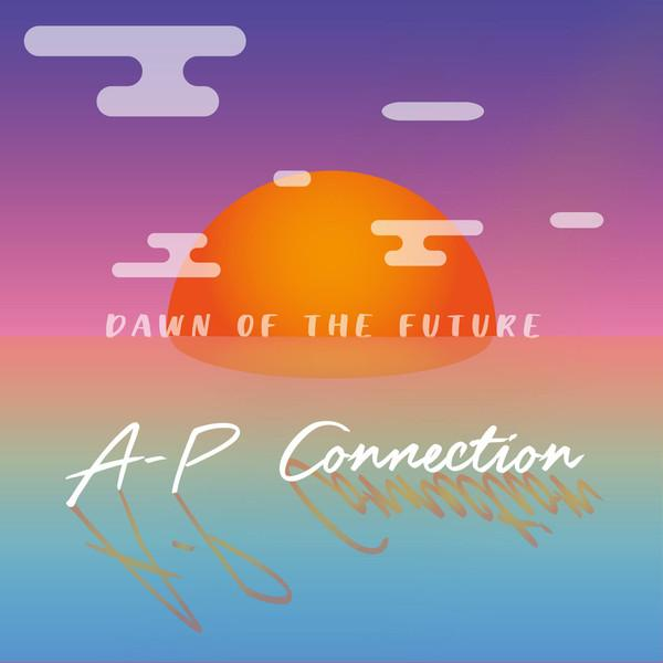 A-P Connection - Dawn Of The Future (Limited Edition)Vinyl