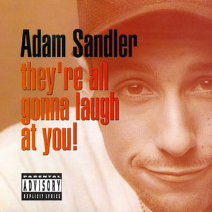 Adam Sandler - They're All Gonna Laugh At You! (2LP, Limited Edition)Vinyl