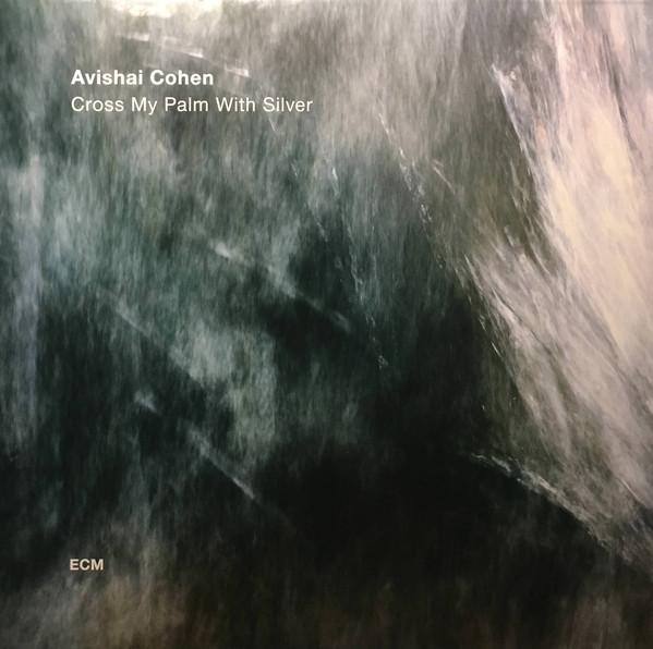 Avishai Cohen - Cross My Palm With SilverVinyl
