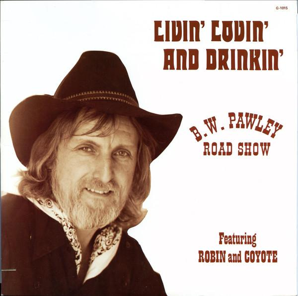 B. W. Pawley Road Show - Livin' Lovin' And Drinkin' (LP, Used)Used Records