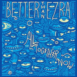 Better Than Ezra - All Together Now (Limited Edition)Vinyl