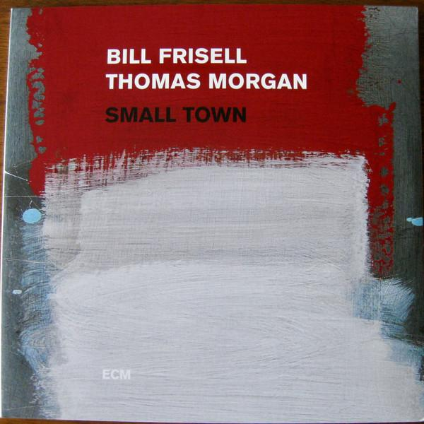 Bill Frisell / Thomas Morgan - Small Town (2LP)Vinyl