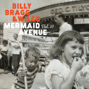 Billy Bragg & Wilco - Mermaid Avenue Vol. III (2LP)Vinyl